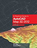 A Practical Guide to AutoCAD Map 3D 2012 (1934865087) by Rick Ellis