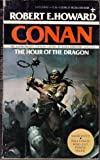 Conan: The Hour Of The Dragon (0425036081) by Robert E. Howard