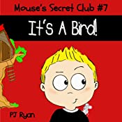 Mouse's Secret Club #7: It's A Bird! | PJ Ryan