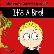 Mouse's Secret Club #7: It's A Bird! | PJ Ryan
