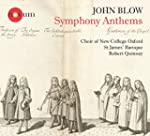 Blow:Symphony Anthems  [Choir of New...