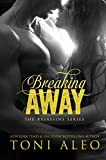 Breaking Away (The Assassins Series Book 5)