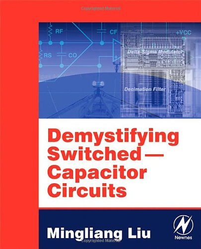 Demystifying Switched Capacitor Circuits (Demystifying Technology, Vol. 1)