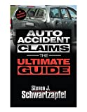 Auto Accident Claims:The Ultimate Guide: Getting the Maximum Settlement