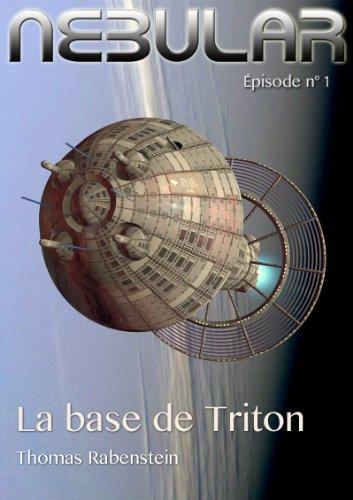 Couverture du livre Nebular Épisode 1 - La base de Triton