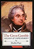 Great Gamble: Nelson at Copenhagen (0671214047) by Dudley pope