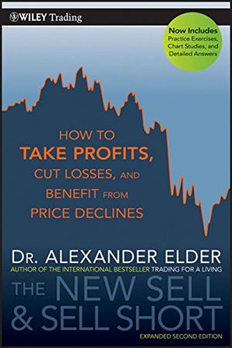 The New Sell and Sell Short: How To Take Profits, Cut Losses, and Benefit From Price Declines [Elder, Alexander] (Tapa Blanda)
