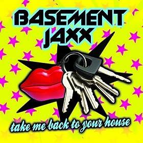 to your house felix b big houz dub basement jaxx mp3 downloads