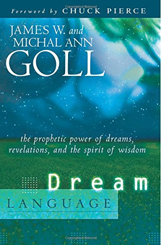 Dream Language: The Prophetic Power of Dreams, Revelations, and the Spirit of Wisdom