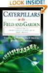 Caterpillars in the Field and Garden:...