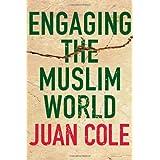 Engaging the Muslim World ~ Juan Ricardo Cole