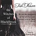 The Witches of BlackBrook Audiobook by Tish Thawer Narrated by Michelle Marie