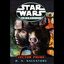 Star Wars: The New Jedi Order: Vector Prime Audiobook by R. A. Salvatore Narrated by Anthony Heald