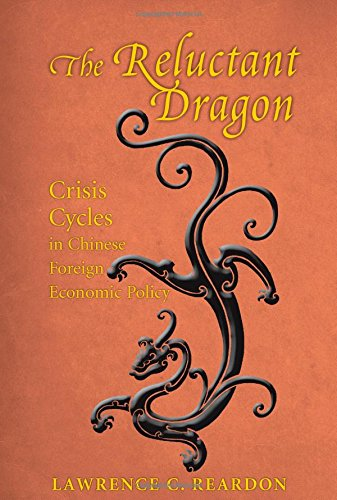 The Reluctant Dragon: Crisis Cycles in Chinese Foreign Economic Policy (Studies of the East Asian Institute)