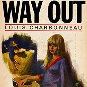 Way Out | [Louis Charbonneau]