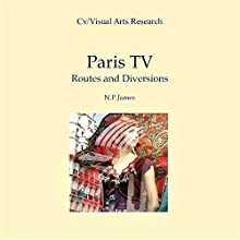 Paris TV: Routes and Diversions Audiobook by N. P. James Narrated by Denise Kahn