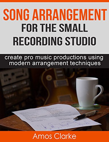 Song Arrangement for the Small Recording Studio: Create pro music productions using modern arrangement techniques (Mixing Small Studio compare prices)