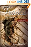 Francis: The Saint of Assisi: A Novel