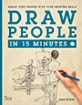 Draw People in 15 Minutes: Create a f...