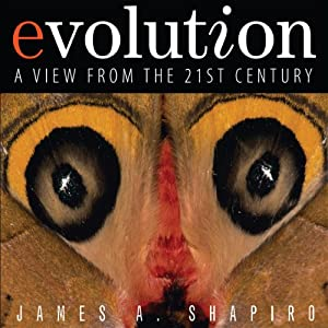 Evolution: A View from the 21st Century   [James A. Shapiro]