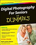 Digital Photography for Seniors For Dummies by Mark Justice Hinton (2-Apr-2009) Paperback