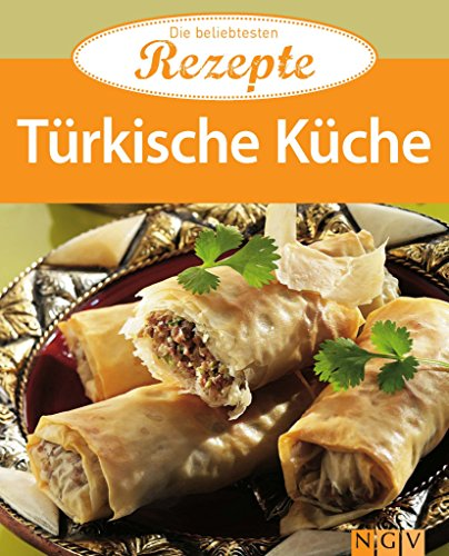 Türkische Küche: Die beliebtesten Rezepte (German Edition) by Naumann & Göbel Verlag