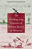 The Dividing Line Histories of William Byrd II of Westover (Published for the Omohundro Institute of Early American History and Culture, Williamsburg, Virginia)