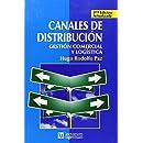 Canales de distribucion. Gestion comercial y logistica (Spanish Edition)