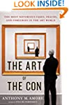 The Art of the Con: The Most Notoriou...