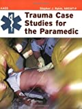 American Academy of Orthopaedic Surgeons Trauma Case Studies for the Paramedic