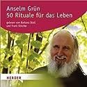 50 Rituale für das Leben Hörbuch von Anselm Grün Gesprochen von: Barbara Stoll, Frank Stöckle