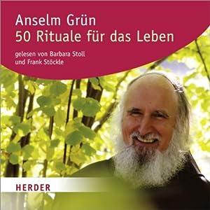 50 Rituale für das Leben Hörbuch