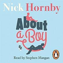 About a Boy | Livre audio Auteur(s) : Nick Hornby Narrateur(s) : Stephen Mangan