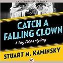 Catch a Falling Clown: A Toby Peters Mystery, Book 7 (       UNABRIDGED) by Stuart M. Kaminsky Narrated by Jim Meskimen