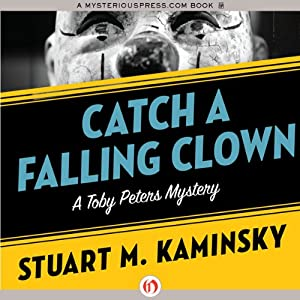 Catch a Falling Clown: A Toby Peters Mystery, Book 7 | [Stuart M. Kaminsky]