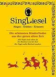 Singliesel - Die schönsten Kinderlieder aus der guten alten Zeit.