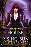 Kristen Painter House of the Rising Sun: Crescent City: Book One