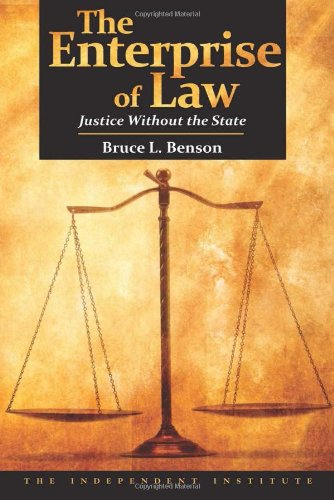 The Enterprise of Law: Justice Without the State: Bruce L. Benson: 9781598130447: Amazon.com: Books