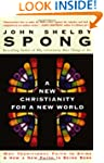 A New Christianity For A New World: W...