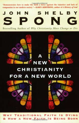 A New Christianity for a New World: Why Traditional Faith is Dying & How a New Faith is Being Born