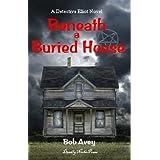 Beneath a Buried House ~ Bob Avey