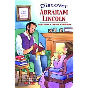 Discover Abraham Lincoln: Storyteller, Lawyer, President (Discovery Readers) Patricia A. Pingry and Stephanie McFetridge Britt