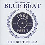 The Story Of Blue Beat 1962: The Best In Ska Part 1