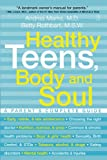 img - for Healthy Teens, Body and Soul: A Parent's Complete Guide book / textbook / text book