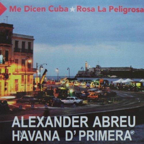Me Dicen Cuba - Havana D'Primera