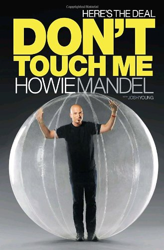Here's the Deal: Don't Touch Me, HOWIE MANDEL , JOSH YOUNG