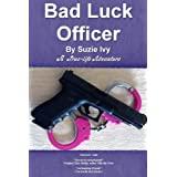 Bad Luck Officer ~ Suzie Ivy