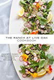 Sue Glasscock The Ranch at Live Oak Cookbook: Delicious Dishes from California's Legendary Spa Retreat
