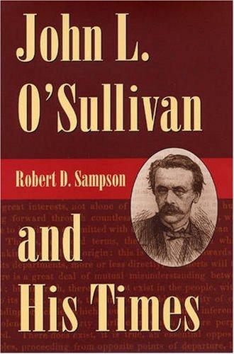 John L. O'Sullivan and His Times, Robert Sampson