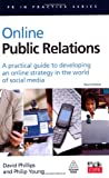 img - for Online Public Relations: A Practical Guide to Developing an Online Strategy in the World of Social Media (PR in Practice) book / textbook / text book